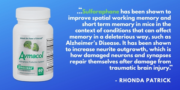 Rhonda Patrick is very enthusiastic about Sulforaphane supplements like Avmacol and from natural broccoli sprouts