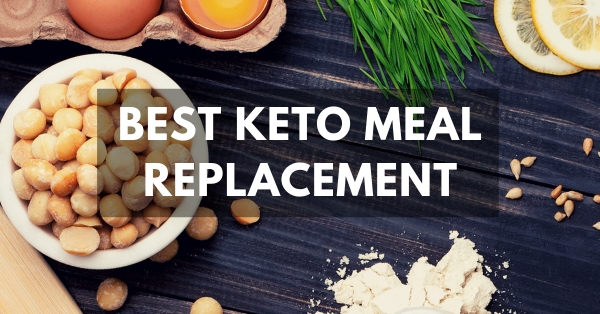 Best Keto meal replacement options reviewed