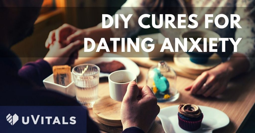 How to get rid of dating anxiety