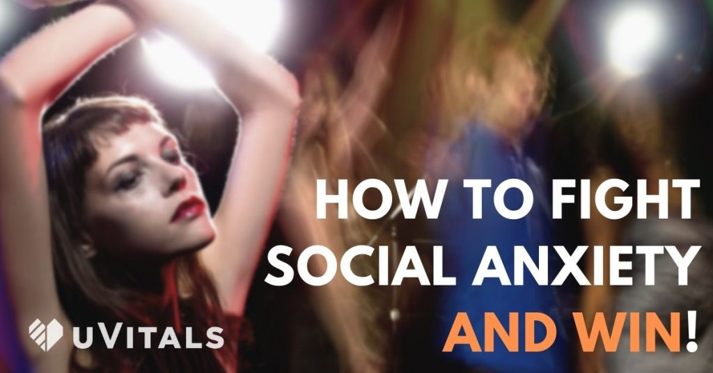How to fight Social Anxiety and win!