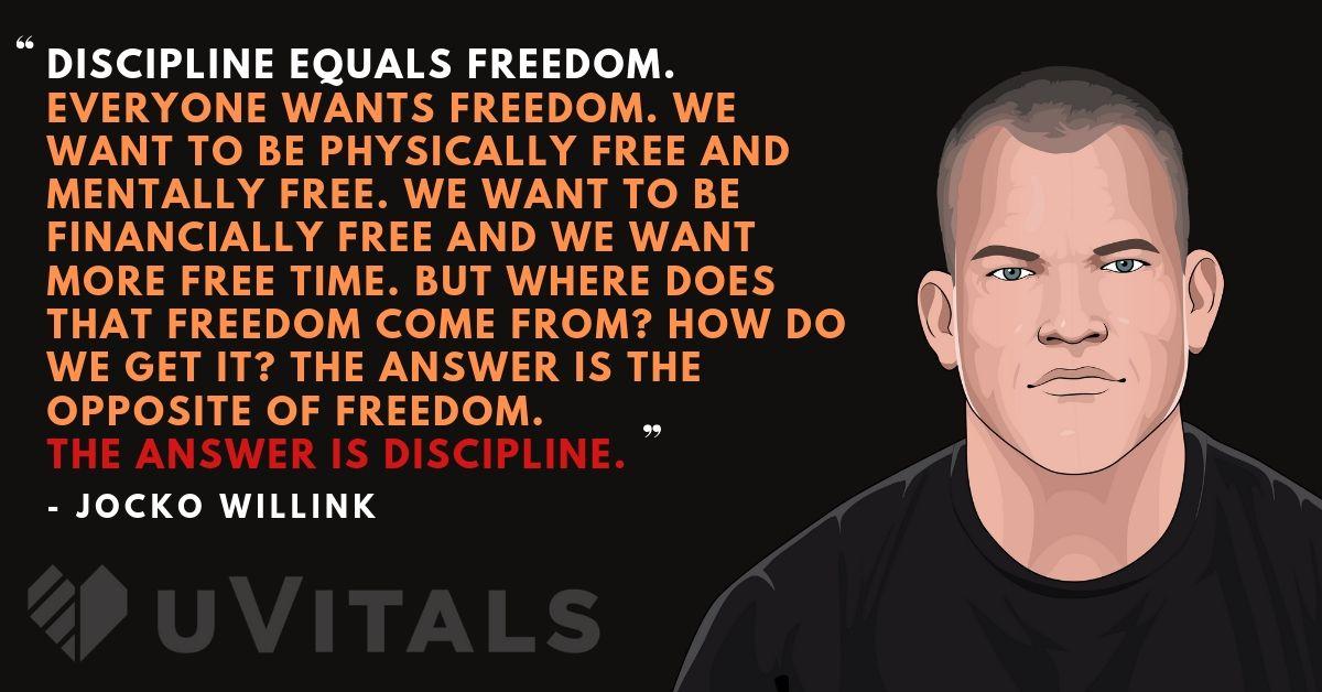 Jocko Willink - Discipline quals freedom!