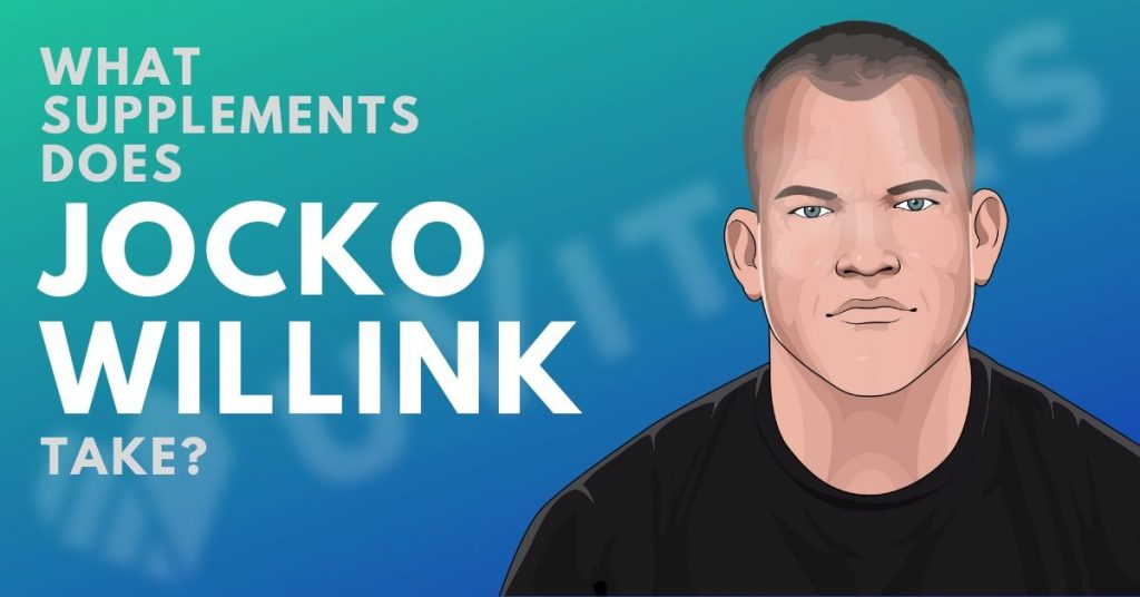 What supplements does Jocko Willink take and what are his secrets to good health?
