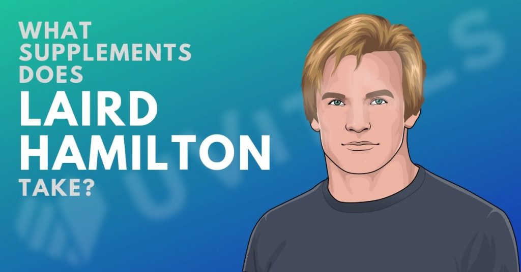 What supplements does Laird Hamilton take and what are his health secrets?