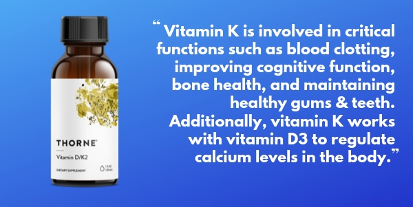 Rhonda Patrick recommends Thorne Research Vit D/K2 supplement
