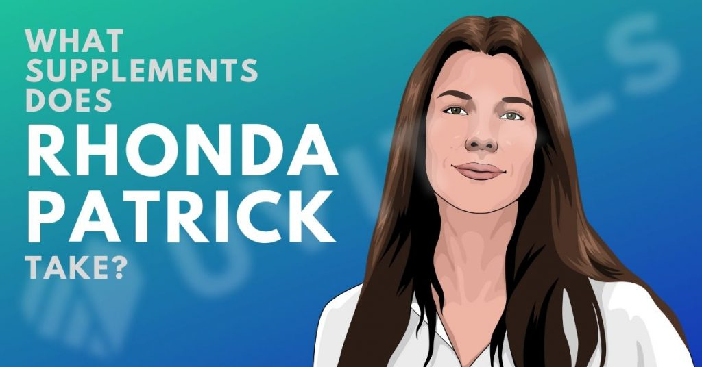 What Supplements does Rhonda Patrick Take and what are her health secrets?