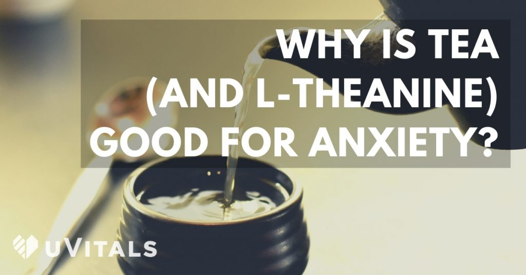 Tea for anxiety: why is tea and L-theanine good for fighting anxiety & stage fright?
