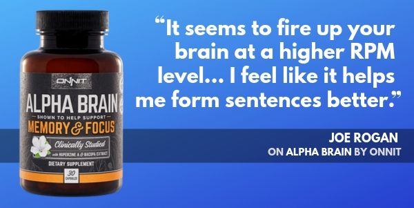 Joe Rogan shares his thoughts on Onnit Alpha Brain nootropic supplement!