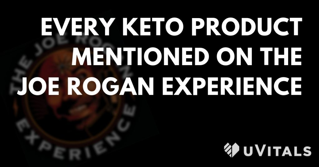 Every single keto product talked about on Joe Rogan Experience (JRE) podcast