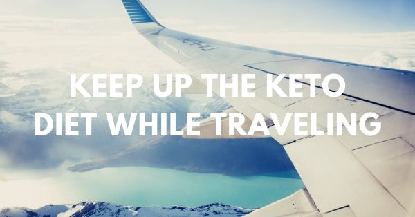 keep up the keto diet while traveling by plane or train