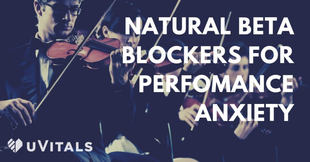 Natural beta blockers for performance anxiety & stage fright