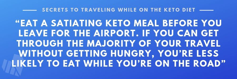 Why you should eat a keto-friendly meal before traveling