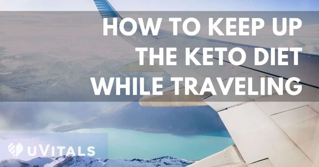 How to stay on the Keto Diet while traveling abroad by plane or train or coach