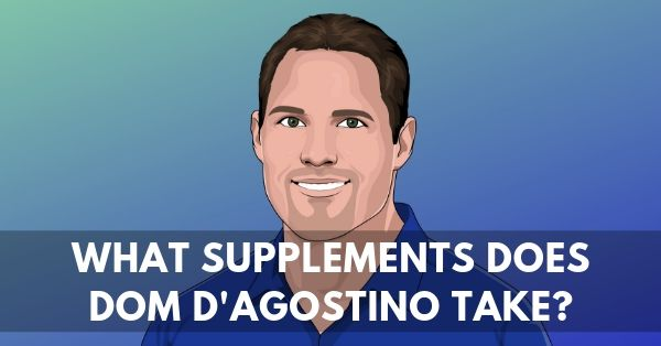 Dom D'Agostino Supplements
